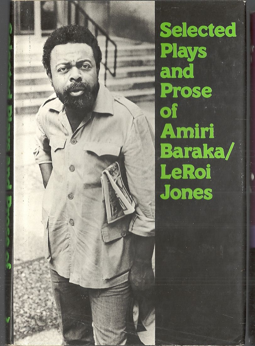 Selected Plays and Prose of Amiri Baraka/Leroi Jones, Amiri/Jones Baraka; Leroi